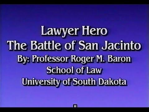 Lawyer Hero, The Battle of San Jacinto