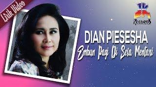 Dian Piesesha - Embun Pagi Di Sela Mentari (Official Lyric Video)