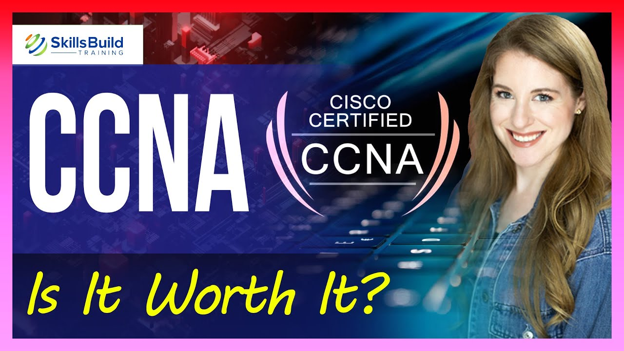 CCNA - Is It Worth It? | Jobs, Salary, Study Guide, Training