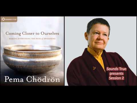 Pema Chödrön – Coming Closer to Ourselves (Audio Excerpt)
