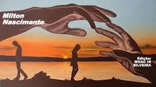 ENCONTROS E DESPEDIDAS (letra e vídeo) com MILTON NASCIMENTO, vídeo MOACIR SILVEIRA