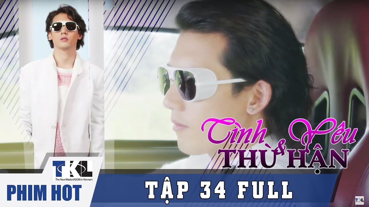 image TÌNH YÊU VÀ THÙ HẬN - Tập 34 | Phim Trung Quốc Thái Lan Lồng Tiếng