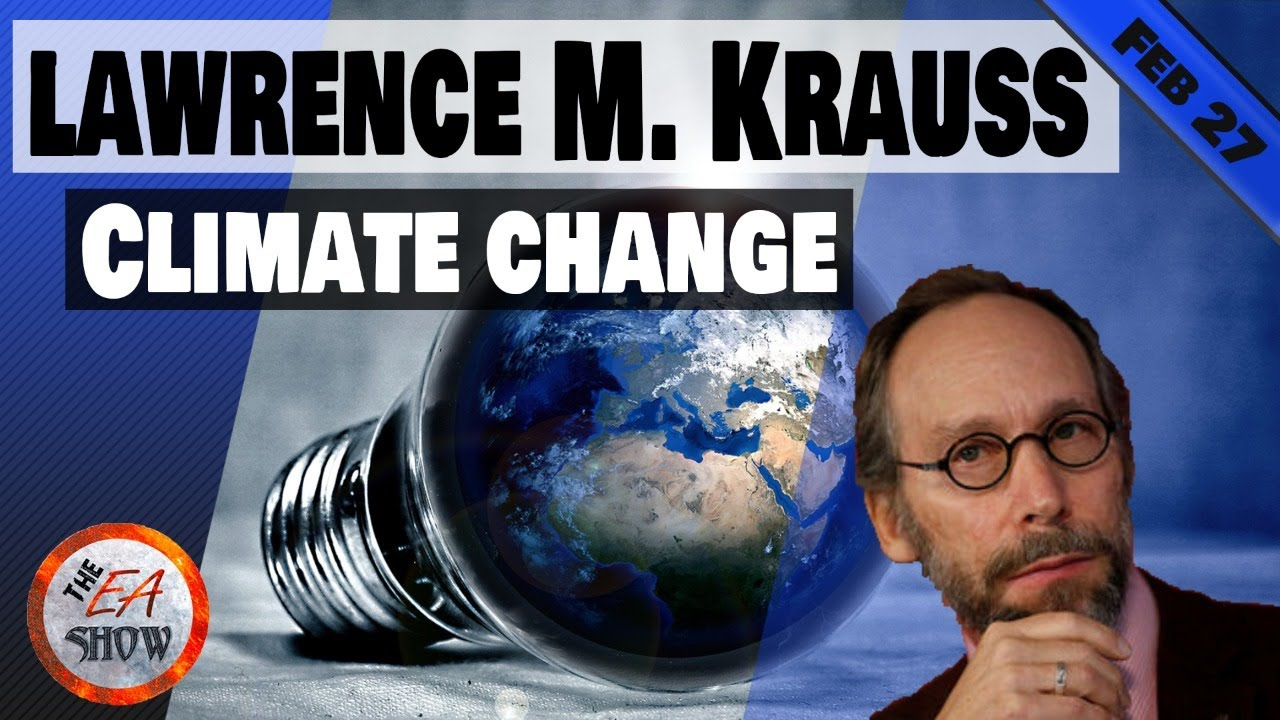 Lawrence Krauss talks climate change on the EA Show
