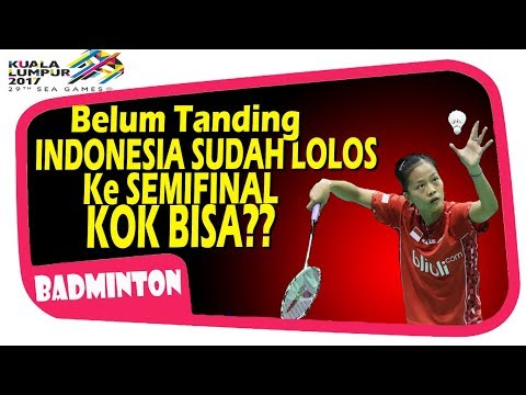 INDONESIA LOLOS KE SEMIFINAL SEA GAMES BADMINTON 2017