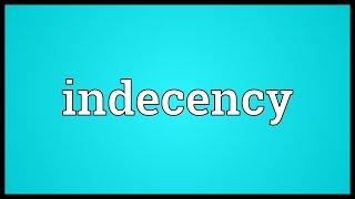Indecency Meaning