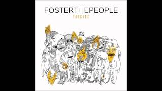 Foster The People - Chin Music For The Unsuspecting Hero [HQ]