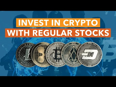 How to Invest in Cryptocurrencies Using Regular Stocks