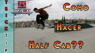 Como hacer Half Cab? | Trick Tip (HD) | Chavez Sk8