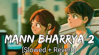 Mann Bharryaa 2.0 [Slowed +Reverb] - B Praak   Shershaah   Lofi Remake  Lofi Lover Gravero Textaudio