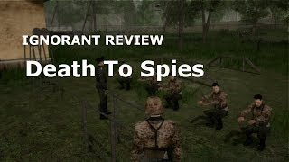 Ignorant Review - Death to Spies