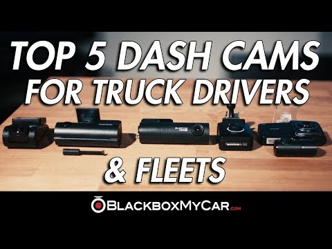 Top 5 Dash Cams For Truck Drivers & Fleets - BlackboxMyCar