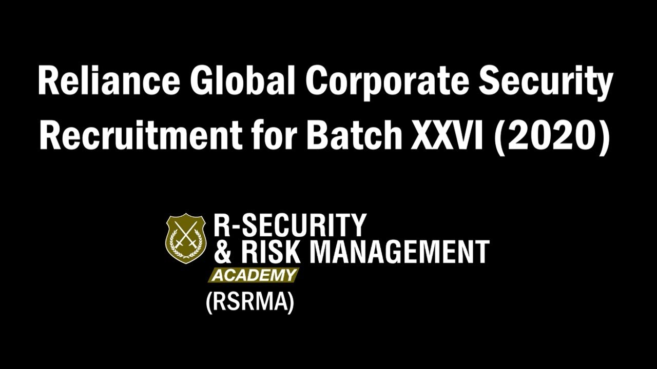 Recruitment for Reliance Global Corporate Security Basic Course