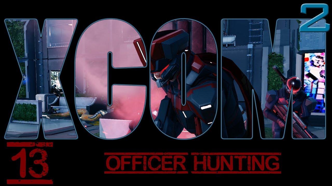 xcom 2 episode 13 officer hunting youtube. Black Bedroom Furniture Sets. Home Design Ideas