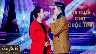Lời Cuối Cho Tình Yêu || khưu Huy Vũ ft Lưu Ánh Loan