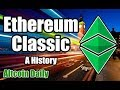 Ethereum Classic (ETC): A Brief History --- Should I Invest?? [Bitcoin, Altcoin, Cryptocurrency}