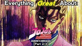 Everything Great About: JoJo's Bizarre Adventure: Diamond Is Unbreakable | Part 2/3