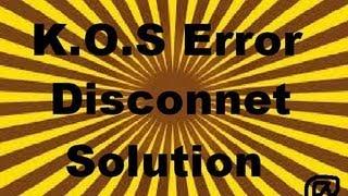 Kos Error Disconnect Server (Solution Tutorial) 100% woking