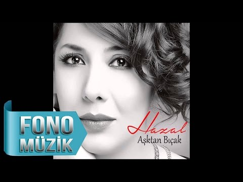 Hazal - Aşk Her Şeye Hakim (Official Audio)