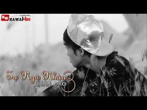Sợ Ngộ Nhận (Part 3) - Quân Đao [ Video Lyrics ]
