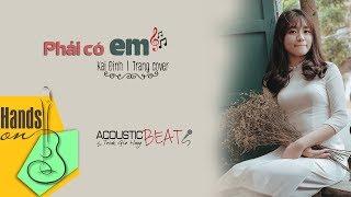 Phải có em » Kai Đinh | Trang cover ✎ acoustic Beat by Trịnh Gia Hưng