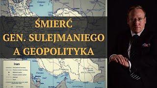 Śmierć gen. Sulejmaniego a geopolityka | Odc. 135 - dr Leszek Sykulski
