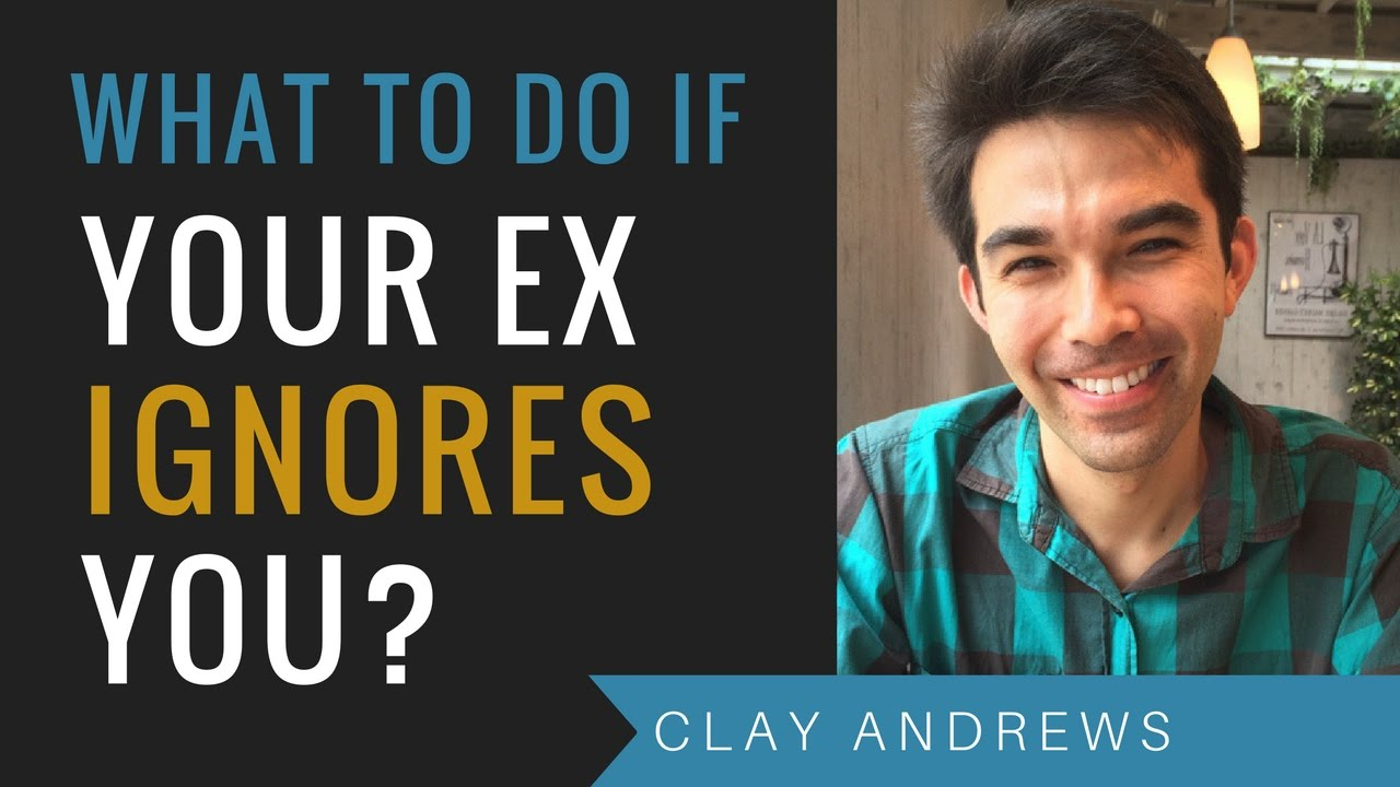 Why Is My Ex Ignoring Me And Avoiding me?! What Do I Do by Clay Andrews