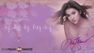 Ara Mina - Ay, Ay, Ay, Pag-ibig (Audio)🎵| Ara Mina