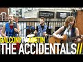 watch he video of THE ACCIDENTALS - KW (BalconyTV)