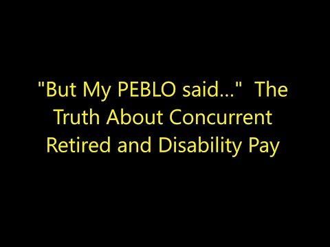 "Episode 0045 - ""But My PEBLO said…""  The Truth About Concurrent Retired and Disability Pay"