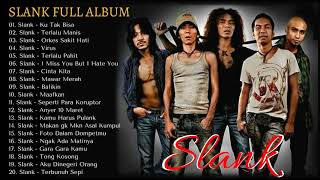 Gambar cover SLANK   Full Album 20 Lagu HITS Indonesia Sepanjang Masa The Best Of SLANK