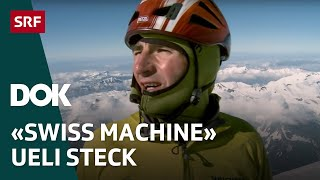 Bergsteigerlegende Ueli Steck – Erinnerungen an einen Ausnahme-Alpinisten | Doku | SRF DOK