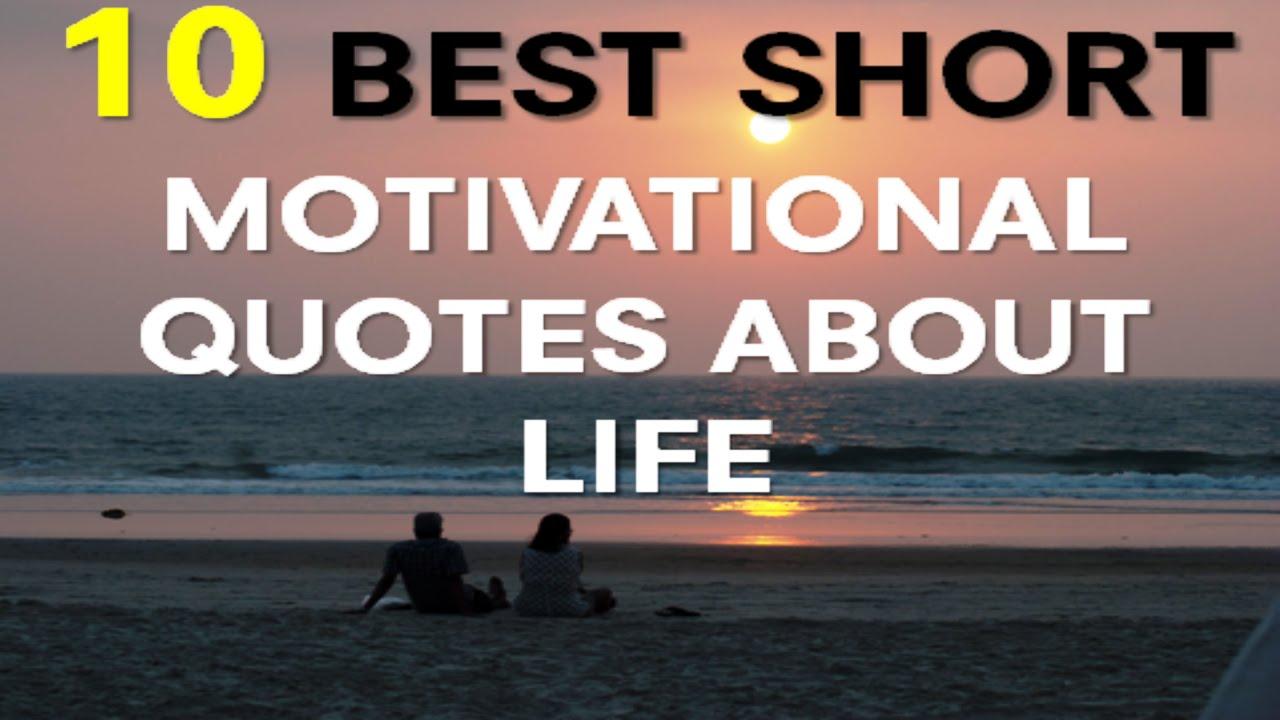 motivational Quotes About Life 10 Best Short Motivational ...