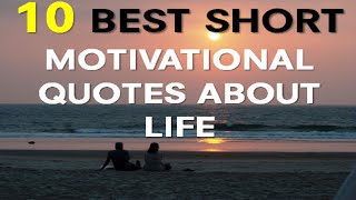 motivational Quotes About Life   10 Best Short Motivational Quotes