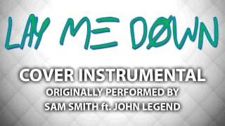 Lay Me Down ft. John Legend (Cover Instrumental) [In the Style of Sam Smith]