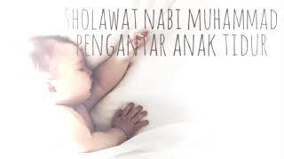 Sholawat Nabi Pengantar Anak Susah Tidur