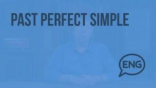 Прошедшее завершенное время Past Perfect Simple. Видеоурок по английскому языку 10-11 класс