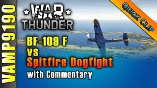 War Thunder #19 - BF-109 F dogfight vs. Spitfire with Commentary