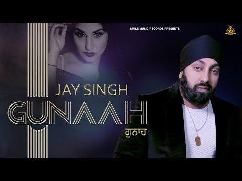 Official Video II Jay Singh II Gunaah II Smile Music Records