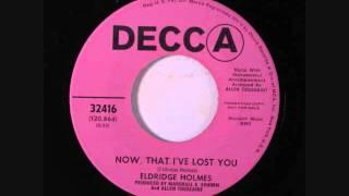 Eldridge Holmes  -  Now , That I