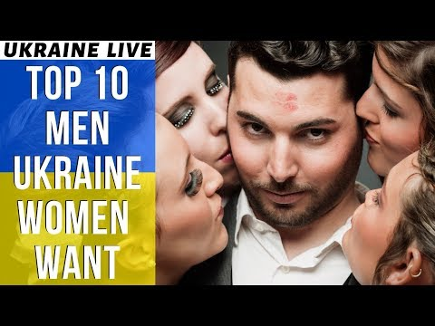 Top 10 Types Of Men Beautiful Ukrainian Women Want For Marriage