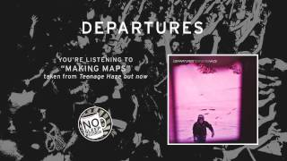 """Making Maps"" by Departures taken from Teenage Haze"