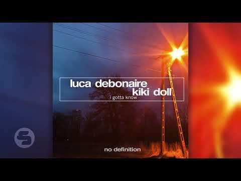 Luca Debonaire & Kiki Doll - I Gotta Know