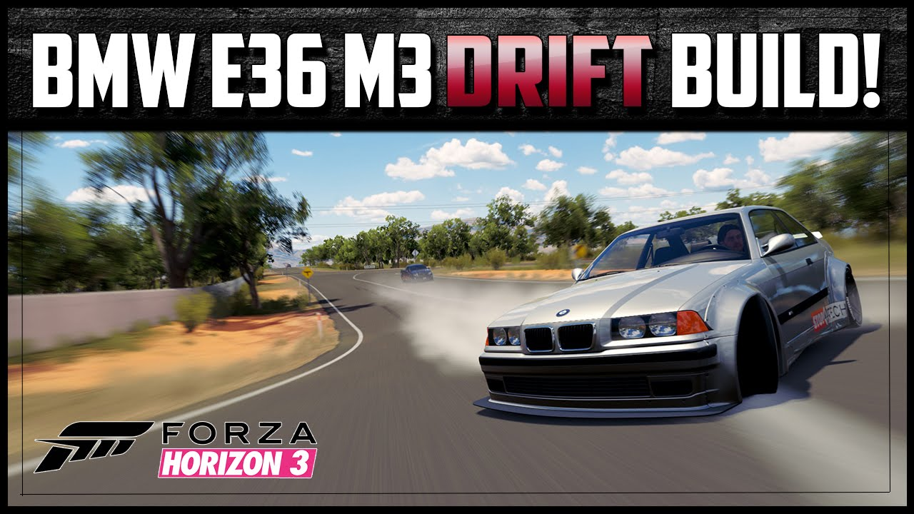 Forza Horizon 3 1997 Bmw E36 M3 Drift Build Best Beginners Drift