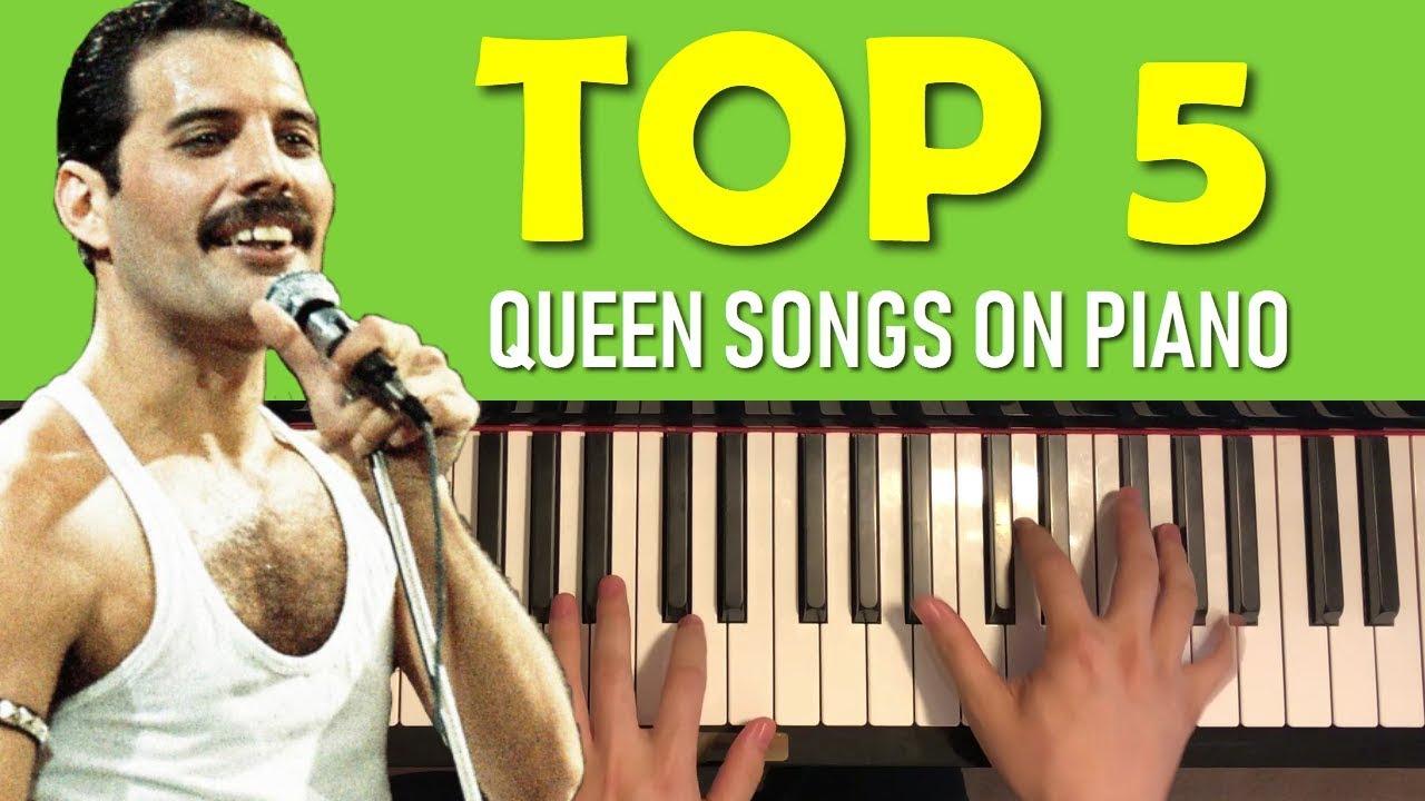 TOP 5 QUEEN SONGS ON PIANO