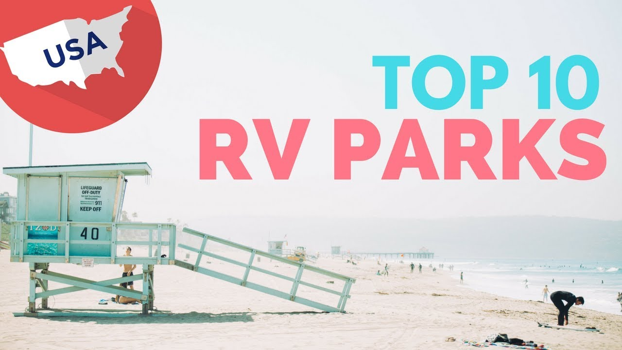 THE 10 BEST RV PARKS in AMERICA