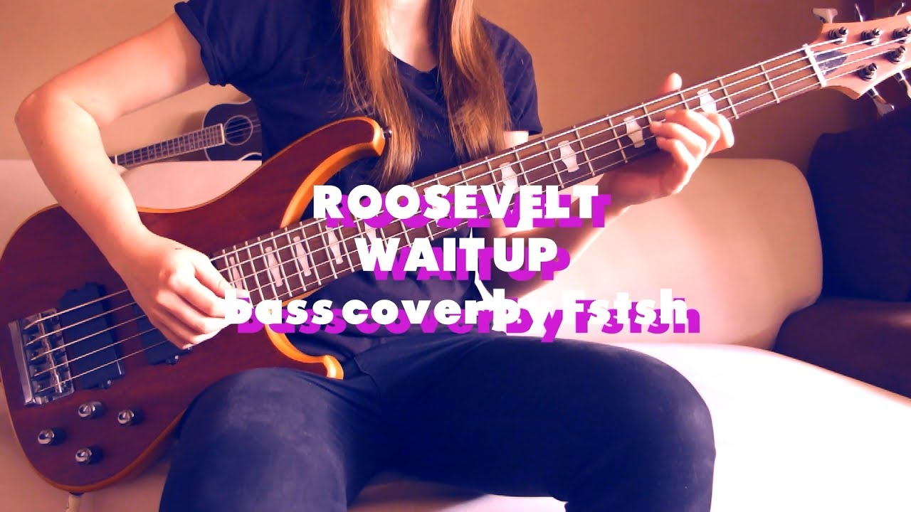 roosevelt-wait-up-bass-cover-by-fstsh-fistaszek