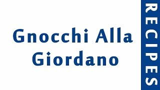 Gnocchi Alla Giordano ITALIAN FOOD RECIPES | EASY TO LEARN | RECIPES LIBRARY