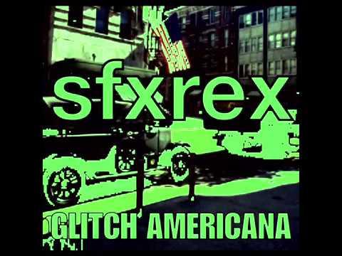SFXRex - Glitch Americana