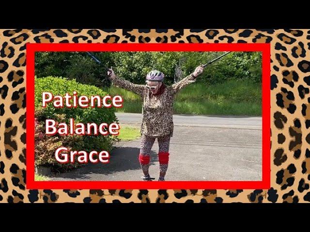 Patience - Balance - Grace