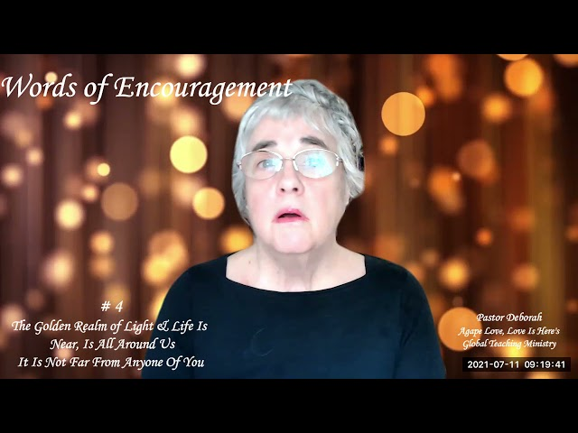 Words of Encouragement, Zoom studio #4, The Realm of Light & Life Are All Around Us